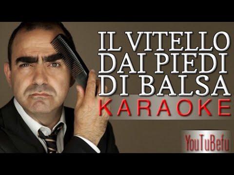 IL VITELLO DAI PIEDI DI BALSA (KARAOKE)