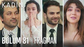 Kadın 81. Bölüm Fragmanı (Final)