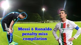 Messi & Ronaldo penalty miss compilations | Famous Football Players Missing Penalty