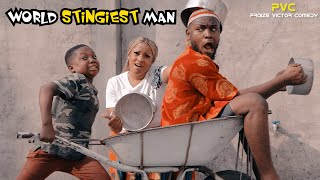 WORLD STINGIEST MAN (PRAIZE VICTOR COMEDY)