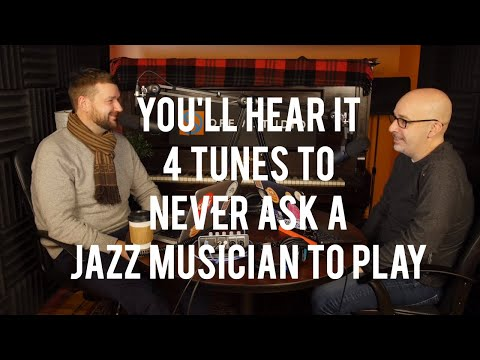 4 Tunes To NEVER Ask A Jazz Musician To Play - Peter Martin And Adam Maness | You'll Hear It S3E2