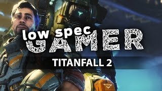 Titanfall 2: super low graphics for low end computers