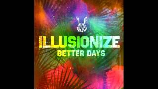 Illusionize & Slow Motion! - Better Day [OUT NOW]