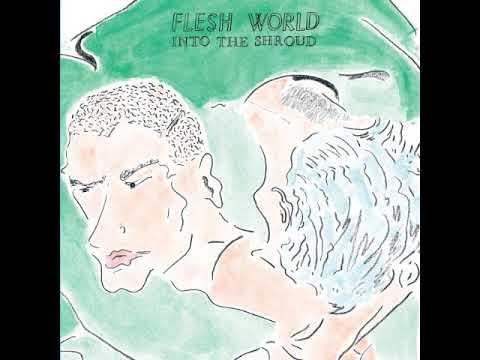 Flesh World - Into The Shroud (2017) [Full Album]