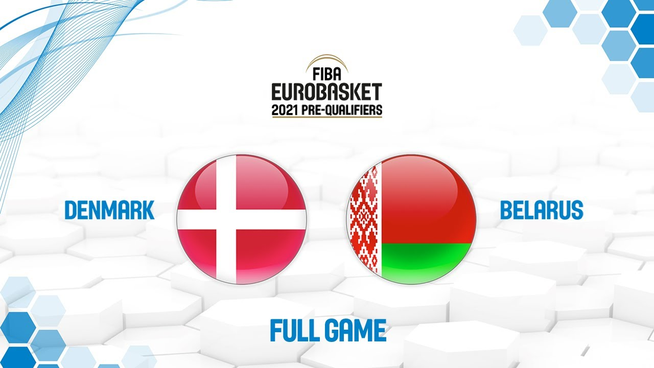 Denmark v Belarus - Full Game - FIBA EuroBasket 2021 Pre