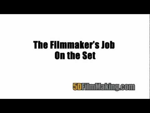 The Filmmaker's Job On The Set