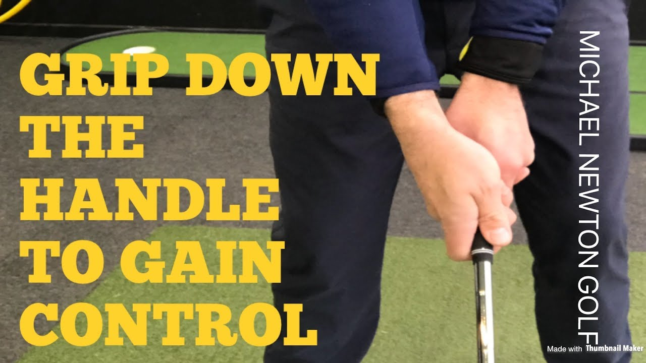 Grip Down The Handle To Gain Control Of Your Iron Shots Youtube