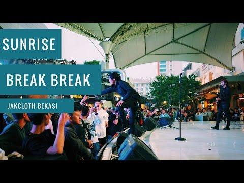 Sunrise - Break Break (Live at Jakcloth Bekasi 2016) Mp3