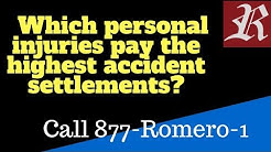 Which personal injuries pay the highest accident settlements? (Car Accident Lawyer Bradenton)