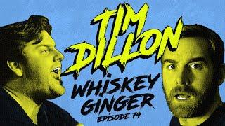 Whiskey Ginger - Tim Dillon - #079