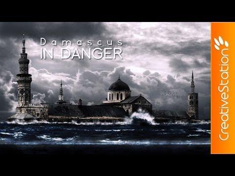 Damascus in danger - Speed art ( #Photoshop )   CreativeStation
