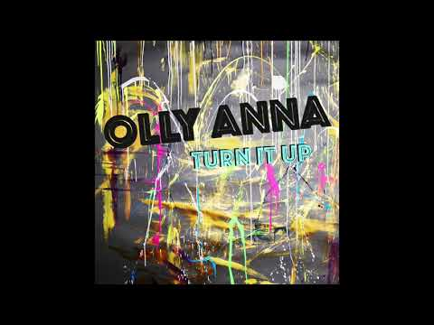 "OLLY ANNA ""Turn It Up"""