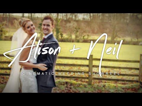 Alison & Neil - Cinematic Wedding Showreel