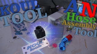 AN Hose Assembly Tool - Koul Tool - Tool Review