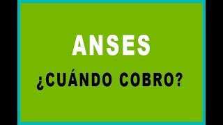Anses【 Cuando Cobro 】Fechas de Cobro Exacta!