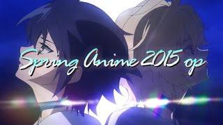 【MAD】2015年 春アニメopメドレー 【 Spring Anime 2015 】
