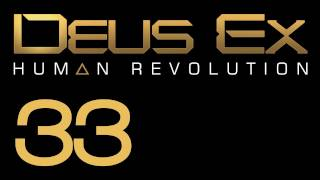 Прохождение Deus Ex: Human Revolution (с живым комментом) Ч. 33