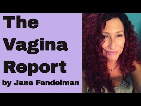 Vagina Report by Jane E Fendelman Full length- Jane E Fendelman, MC