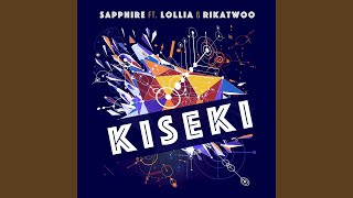 Provided to YouTube by DistroKid Kiseki (feat. Lollia & Rikatwoo) · Sapphire Kiseki (feat. Lollia & Rikatwoo) ℗ Sapphire Released on: 2018-05-01 ...