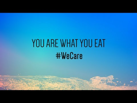 You are what you eat #WeCare