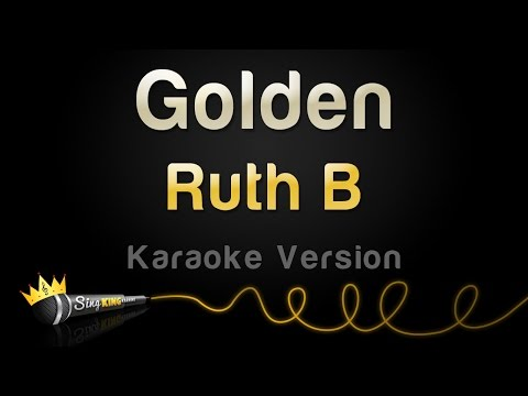 Ruth B - Golden (Karaoke Version)
