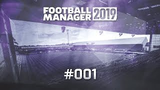 FM19 - #001 - Auf nach England! | Football Manager 2019 [Deutsch]