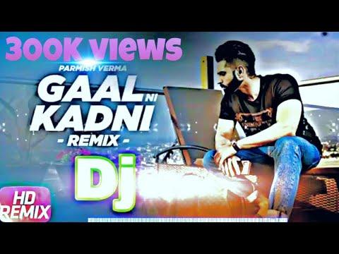 Gaal ni kadni    DJ remix    parmish verma    deep steel works   🔥🔥🔥🔥🔥