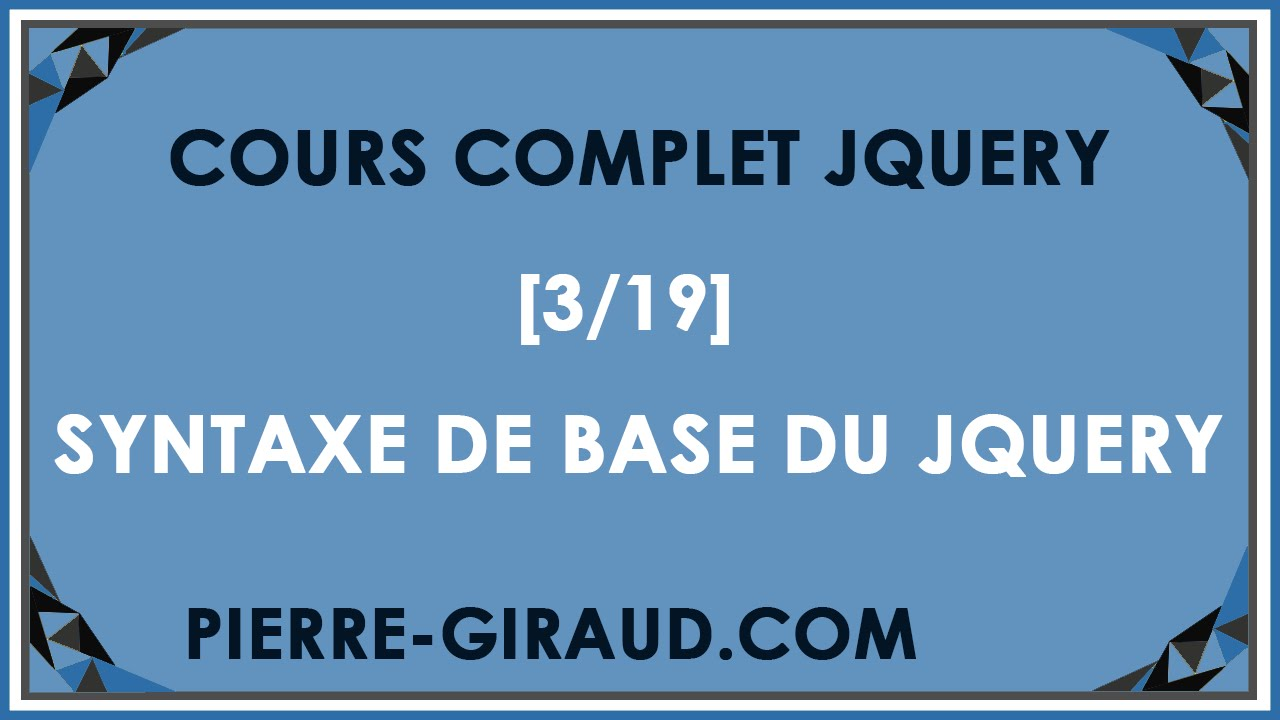 COURS COMPLET JQUERY [3/19] - Syntaxe de base du jQuery