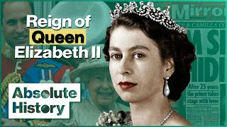 The Highs And Lows Of Queen Elizabeth Ii's Reign | Absolute History