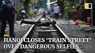 Hanoi bans selfie-seeking tourists ahead of crackdown on railway cafes