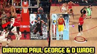 DIAMOND PAUL GEORGE & DIAMOND DWYANE WADE ARE SICK! NBA 2K18 MYTEAM GAMEPLAY