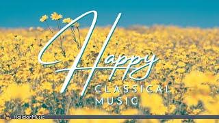 Happy Classical Music: Mozart, Vivaldi, Beethoven...