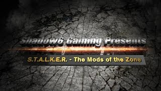 S.T.A.L.K.E.R. - The Mods of the Zone - ClearSky Mod-Pack Part 3