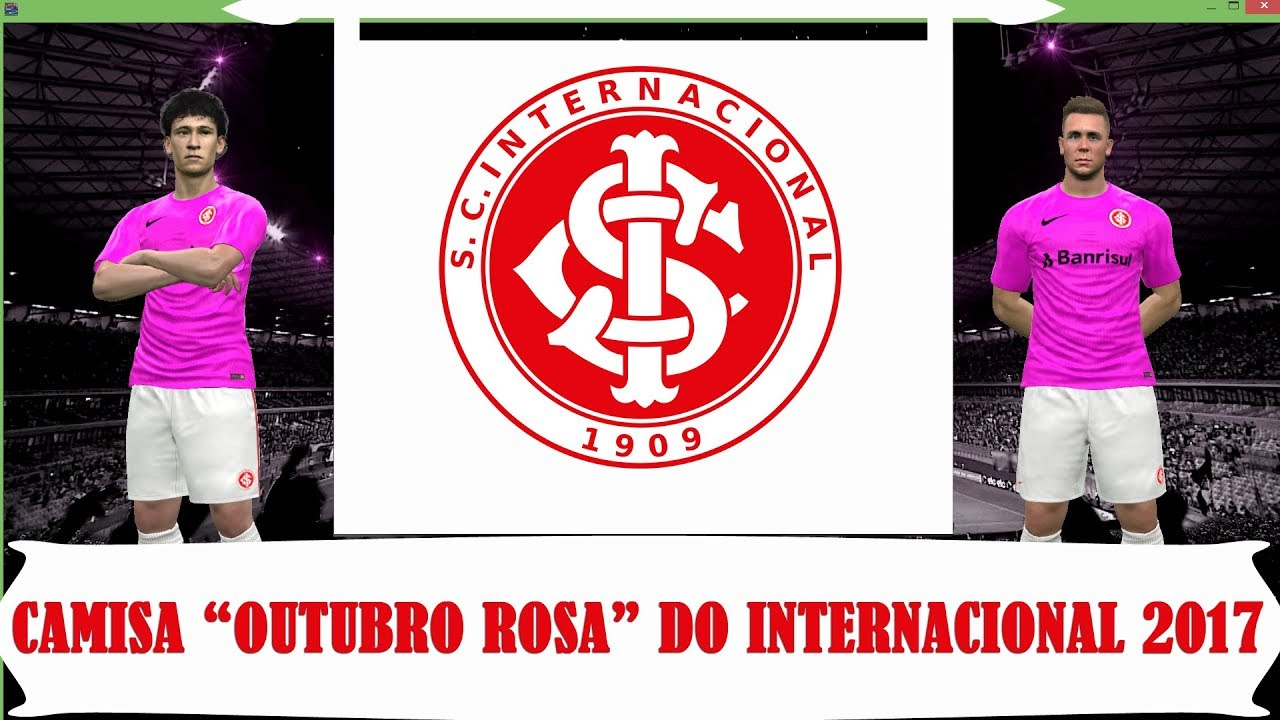 Camisa Outubro Rosa Do Internacional 2017 Para Pes 2017 Youtube