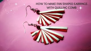 HOW TO MAKE FAN SHAPED EARRINGS WITH QUILLING COMB