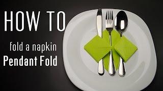 How to Fold a Napkin into a Pendant Fold