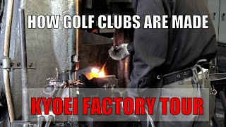 How Golf Clubs Are Made -  Tour the KYOEI Factory in Japan!
