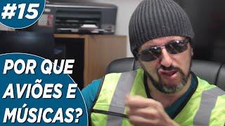 Baixar POR QUE O CANAL SE CHAMA AVIÕES E MÚSICAS? EP #15