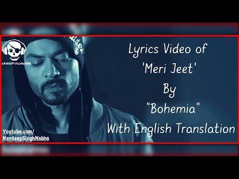 "BOHEMIA English Translation - HD Lyrics of 'Meri Jeet' By ""Bohemia"" With 'English Meaning'"