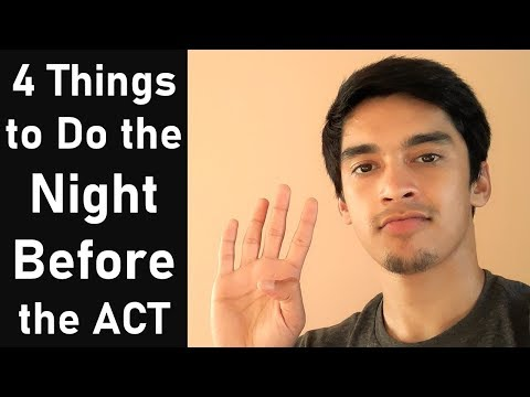 4 Things to Do the Night Before the ACT | ACT Cramming Guide, Tips and Strategies | How to Cram