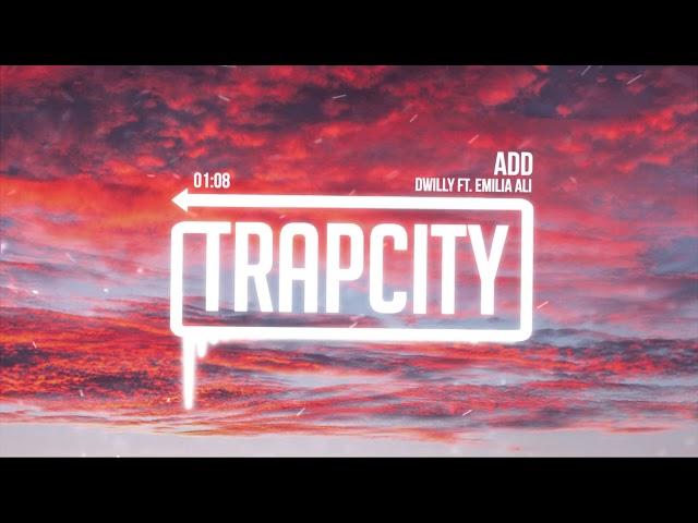 dwilly ft. Emilia Ali - ADD (Lyrics)