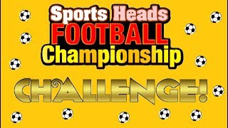 Skill Challenge #1 (Sports Heads Football Championship)