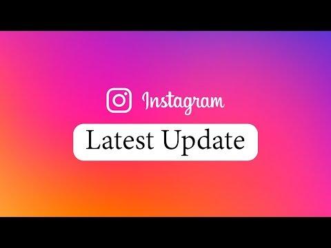 Instagram New Latest Update - Oct 2018