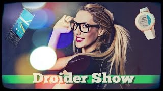 Droider Show #209. Вся правда о BlackBerry Priv на Android