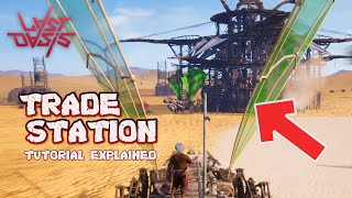 Last Oasis : Trade station, How to Sell and Make Money, trading explained and more (Tutorial)