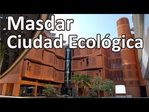 Masdar la primera ciudad ecológica del mundo