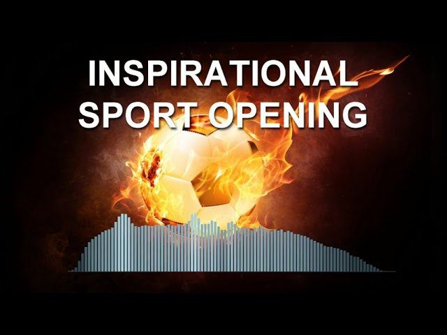 Inspirational Sport Opening