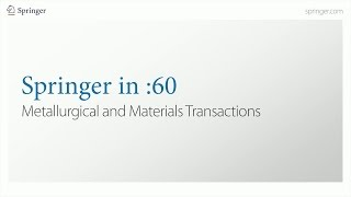 Springer in :60 - Metallurgical and Materials Transactions