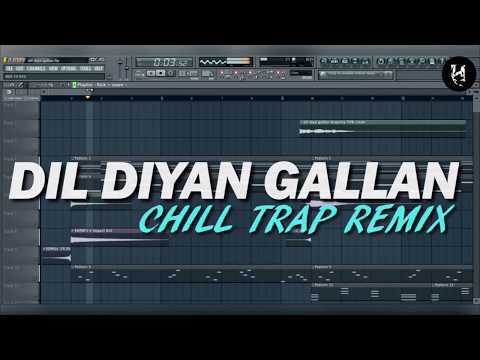 Dil Diyan Gallan   Chill Trap Remix   FLP Project   Dj Hypersoul