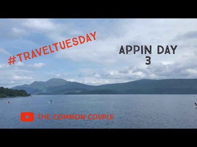 Appin/Loch Lomond (Scotland) VLOG - Day Three